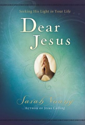 Dear Jesus: Seeking His Life in Your Life - eBook  -     By: Sarah Young