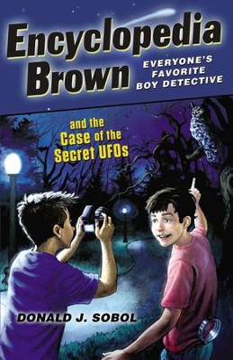 Encyclopedia Brown and the Case of the Secret UFOs - eBook  -     By: Donald Sobol
