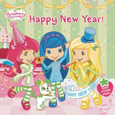 Happy New Year! Strawberry Shortcake!  -     By: Amy Ackelsberg