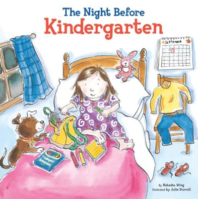The Night Before Kindergarten  -     By: Natasha Wing     Illustrated By: Julie Durrel