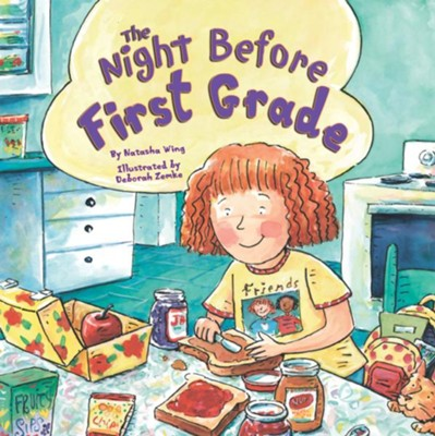 The Night Before First Grade  -     By: Natasha Wing     Illustrated By: Deborah Zemke