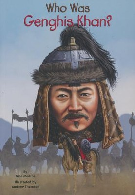 Who Was Genghis Khan?  -     By: Nico Medina, Andrew Thompson