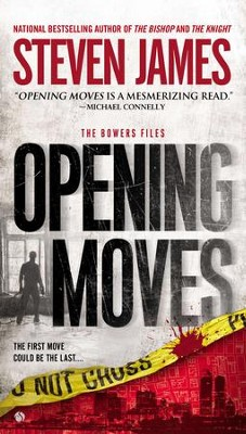 Opening Moves: The Bowers Files - eBook  -     By: Steven James