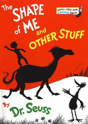 The Shape of Me and Other Stuff: A Bright and Early Book for  Beginning Beginners  -     By: Dr. Seuss