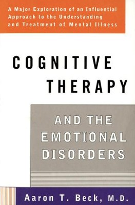 Cognitive Therapy and the Emotional Disorders - eBook  -     By: Aaron T. Beck