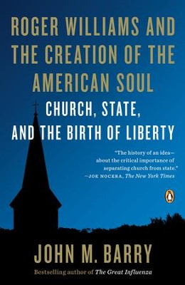 Roger Williams and the Creation of the American Soul: Church, State, and the Birth of Liberty - eBook  -     By: John M. Barry
