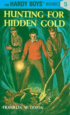 Hardy Boys 05: Hunting for Hidden Gold: Hunting for Hidden Gold - eBook  -     By: Franklin W. Dixon