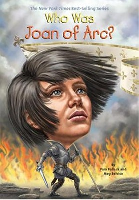 Who Was Joan of Arc?  -     By: Pam Pollack, Meg Belviso, Andrew Thompson