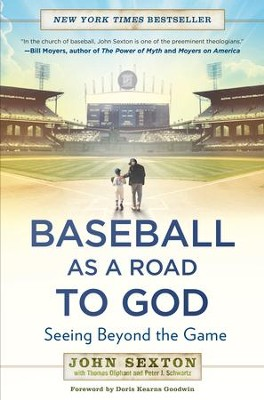 Baseball as a Road to God: Seeing Beyond the Game - eBook  -     By: John Sexton, Thomas Oliphant, Peter J. Schwartz