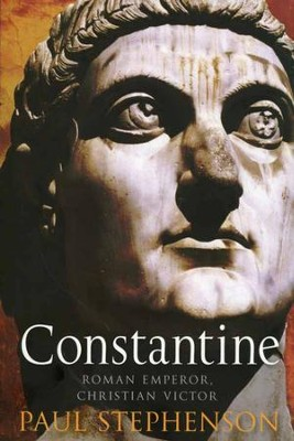 Constantine: Roman Emperor, Christian Victor - eBook  -     By: Paul Stephenson
