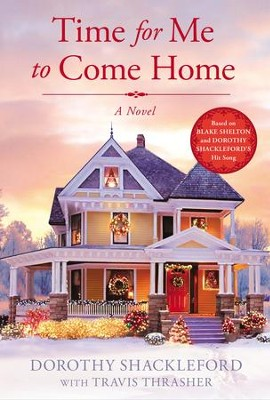 Time For Me to Come Home - eBook  -     By: Dorothy Shackleford, Travis Thrasher