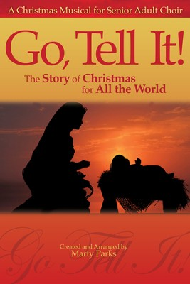 Go, Tell It!: The Christmas Story For All the World   -     By: Marty Parks