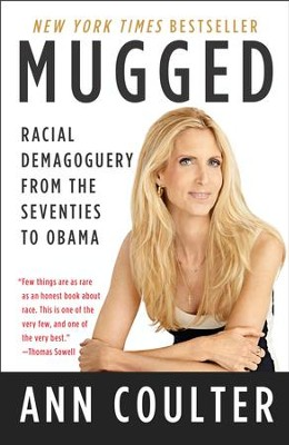 Mugged: Racial Demagoguery from the Seventies to Obama - eBook  -     By: Ann Coulter