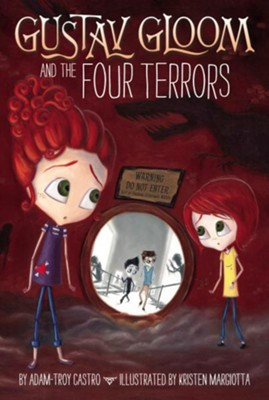 #3: Gustav Gloom and the Four Terrors  -     By: Adam-Troy Castro     Illustrated By: Kristen Margiotta