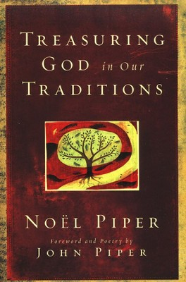 Treasuring God in Our Traditions  -     By: Noel Piper