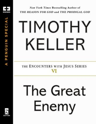 The Great Enemy - eBook  -     By: Timothy Keller