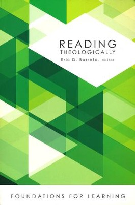 Reading Theologically [Foundations for Learning]   -     Edited By: Eric D. Barreto     By: Eric D. Barreto, ed.