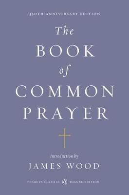 The Book of Common Prayer: (Penguin Classics Deluxe Edition) - eBook  -
