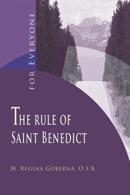The Rule of Saint Benedict: ... for Everyone  -     By: Regina Goberna