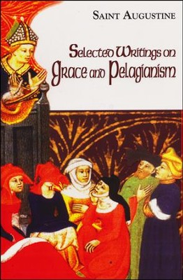 Selected Writings on Grace and Pelagianism    -     By: Saint Augustine