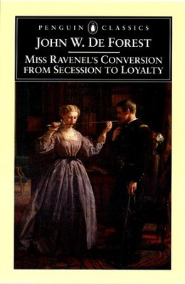 Miss Ravenel's Conversion from Secessions to Loyalty - eBook  -     By: John De Forest