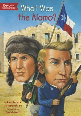 What Was the Alamo? - eBook  -     By: Meg Belviso, Pam Pollack     Illustrated By: David Groff