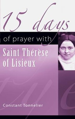 15 Days of Prayer with Therese of Lisieux  -     By: Contant Tonnelier