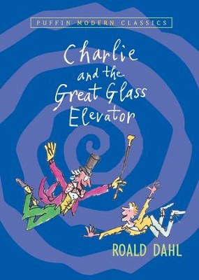 Charlie and the Great Glass Elevator - eBook  -     By: Roald Dahl