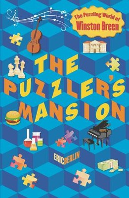 The Puzzler's Mansion: The Puzzling World of Winston Breen - eBook  -     By: Eric Berlin