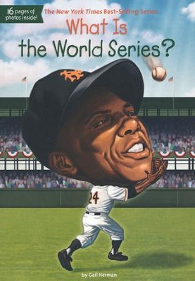What is the World Series?  -     By: Gail Herman