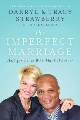 The Imperfect Marriage: Wisdom for Couples Starting Out . . . Or Starting Over - eBook  -     By: Darryl Strawberry, Tracy Strawberry
