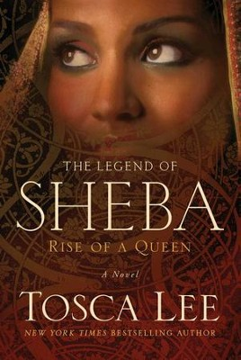 Jewel of Sheba: The Rise of a Queen - eBook  -     By: Tosca Lee