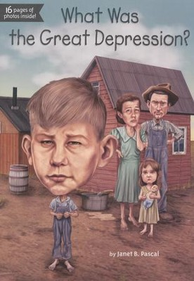 What Was the Great Depression?  -     By: Janet Pascal