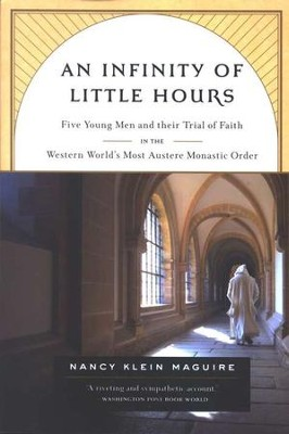 An Infinity of Little Hours  -     By: Nancy Klein Maguire