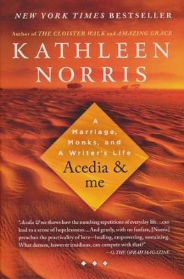 Acedia & Me: A Marriage, Monks, and a Writer's Life  -     By: Kathleen Norris