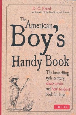 The American Boy's Handy Book   -     By: Daniel C. Beard