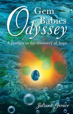 Gem Babies Odyssey: A journey to the discovery of hope - eBook  -     By: Juliana Gerace