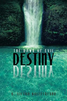 Destiny: The Dawn of Evil - eBook  -     By: K. Hollefreund
