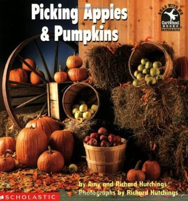 Picking Apples And Pumpkins  -     By: Amy Hutchings, Richard Hutchings