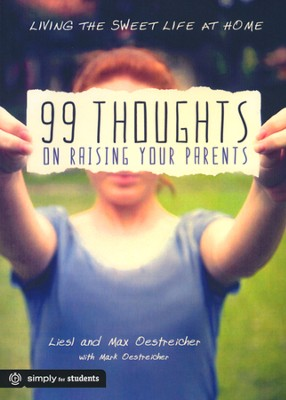 99 Thoughts on Raising Your Parents  -     By: Liesl & Max Oesteicher