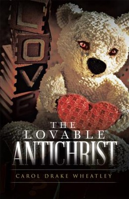 The Lovable Antichrist - eBook  -     By: Carol Wheatley