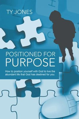 Positioned for Purpose - eBook  -     By: Ty Jones