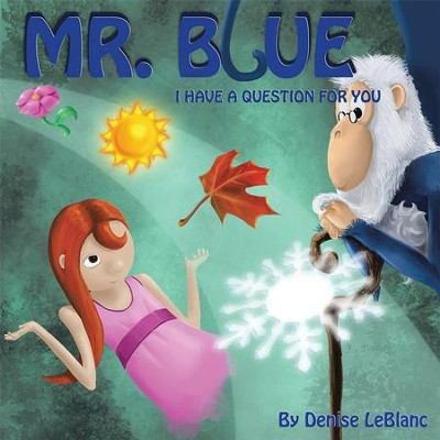 Mr. Blue, I Have a Question for You - eBook  -     By: Denise LeBlanc