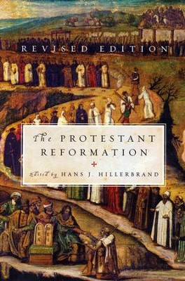 The Protestant Reformation, Revised Edition   -     By: Hans J. Hillerbrand