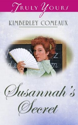 Susannah's Secret - eBook  -     By: Kimberley Comeaux