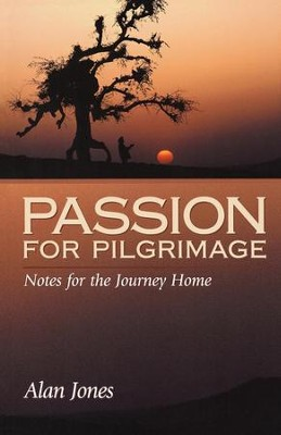 Passion for Pilgrimage: Notes for the Journey Home - eBook  -     By: Alan Jones