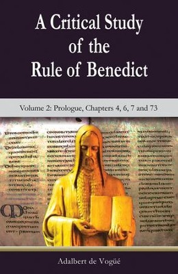 A Critical Study of the Rule of Benedict: Volume 2  -     By: Adalbert de Vogue, Colleen Maura McGrane