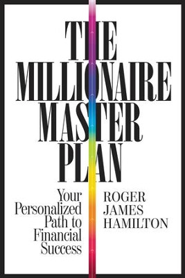 The Millionaire Master Plan: Your Personalized Path to Financial Success - eBook  -     By: Roger James Hamilton