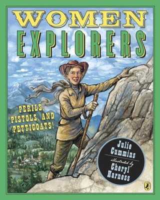 Women Explorers - eBook  -     By: Julie Cummins     Illustrated By: Cheryl Harness