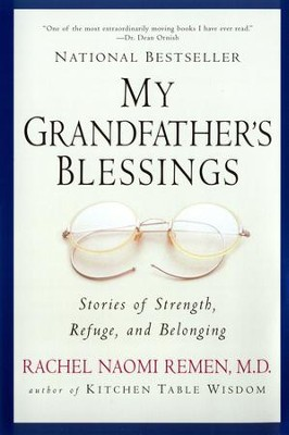 My Grandfather's Blessings: Stories of Strength, Refuge, and Belonging - eBook  -     By: Rachel Naomi Remen